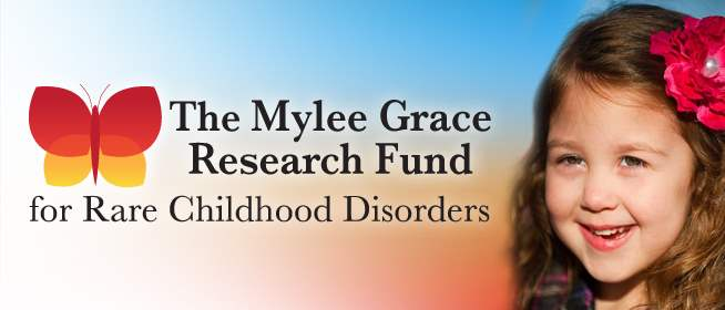 The Mylee Grace Research Fund for Rare Childhood Disorders