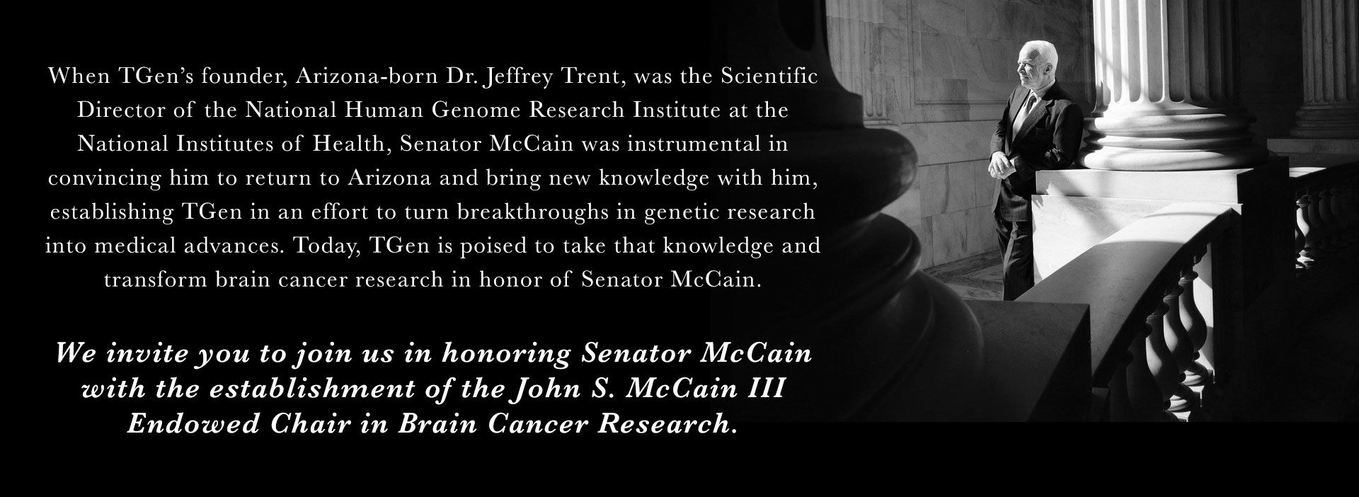 John S. McCain III Endowed Chair in Brain Cancer Research